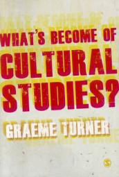 What's Become of Cultural Studies? av Graeme Turner (Innbundet)