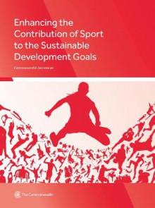 Enhancing the Contribution of Sport to the Sustainable Development Goals av Iain Lindsey og Tony Chapman (Heftet)