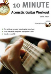 10 Minute Acoustic Guitar Workout av David Mead (Blandet mediaprodukt)