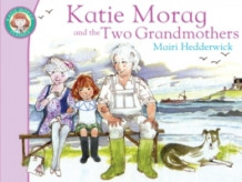 Katie Morag and the Two Grandmothers av Mairi Hedderwick (Heftet)