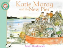 Katie Morag and the New Pier av Mairi Hedderwick (Heftet)