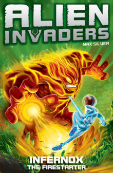 Alien invaders 2: infernox - the fire starter av Max Silver (Heftet)