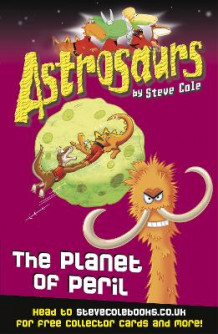 Astrosaurs 9: The Planet of Peril av Stephen Cole (Heftet)
