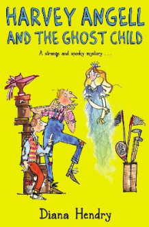Harvey Angell and the Ghost Child av Diana Hendry (Heftet)