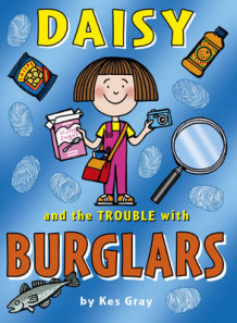 Daisy and the Trouble with Burglars av Kes Gray (Heftet)