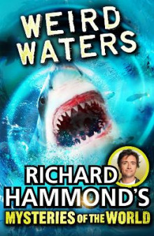 Richard Hammond's Mysteries of the World: Weird Waters av Richard Hammond (Heftet)