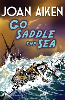 Go Saddle the Sea av Joan Aiken (Heftet)