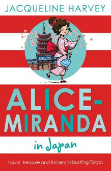 Alice-miranda in japan av Jacqueline Harvey (Heftet)