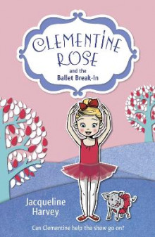 Clementine Rose and the Ballet Break-in av Jacqueline Harvey (Heftet)
