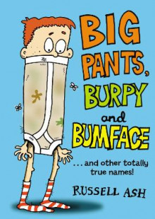 Big Pants, Burpy and Bumface av Russell Ash (Heftet)