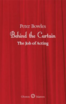 Behind the Curtain av Peter Bowles (Heftet)