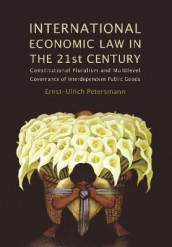 International Economic Law in the 21st Century av Ernst-Ulrich Petersmann (Heftet)