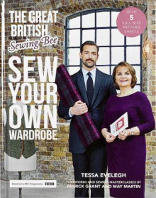 The Great British Sewing Bee av Tessa Evelegh, Patrick Grant og May Martin (Innbundet)