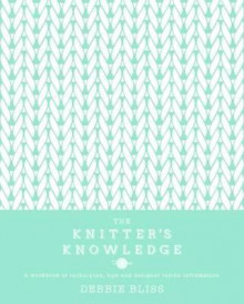 The Knitter's Knowledge av Debbie Bliss (Innbundet)