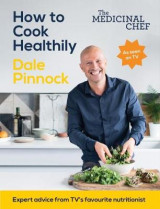 Omslag - The Medicinal Chef: How to Cook Healthily