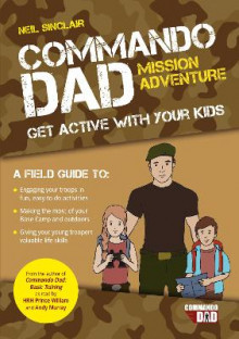 Commando Dad: Mission Adventure av Neil Sinclair (Heftet)
