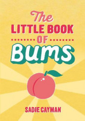 The Little Book of Bums av Sadie Cayman (Heftet)