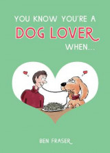 Omslag - You Know You're a Dog Lover When...