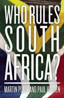 Who Rules South Africa? av Martin Plaut og Paul Holden (Heftet)