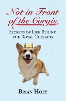 Not in Front of the Corgis av Brian Hoey (Heftet)