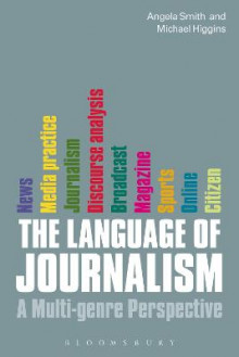 The Language of Journalism av Michael Higgins og Angela Smith (Heftet)