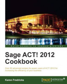 Sage ACT! 2012 Cookbook av Karen S. Fredricks (Heftet)