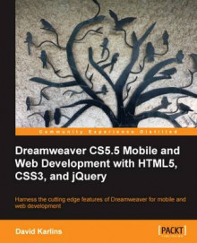 Dreamweaver CS5.5 Mobile and Web Development with HTML5, CSS3, and jQuery av David Karlins (Heftet)