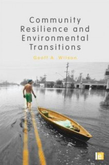 Community Resilience and Environmental Transitions av Geoff A. Wilson (Innbundet)