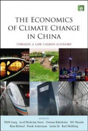 The Economics of Climate Change in China av Frank Ackerman, Ottmar Edenhofer, Klas Eklund, Fan Gang, Karl Hallding, Lailai Li, Xu Shanda og Nicholas Stern (Innbundet)