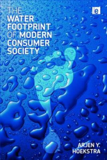 The Water Footprint of Modern Consumer Society av Arjen Y. Hoekstra (Innbundet)