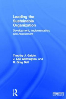 Leading the Sustainable Organization av Tim Galpin, J. Lee Whittington og Greg Bell (Innbundet)