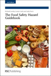 Food Safety Hazard Guidebook av Laurie Curtis, Judy Davis og Richard Lawley (Innbundet)