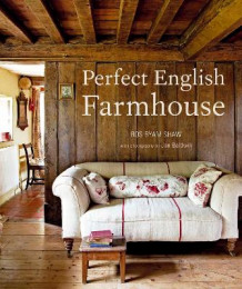 Perfect English Farmhouse av Ros Byam Shaw (Innbundet)