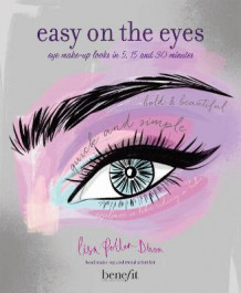 Easy on the eyes - eye make-up looks in 5, 15 and 30 minutes av Lisa Potter-dixon (Innbundet)