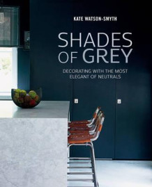 Shades of grey av Kate Watson-Smyth (Innbundet)
