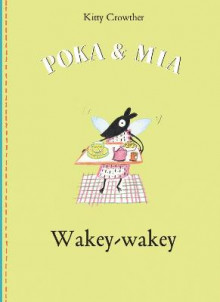 Poka and Mia: Wakey-wakey av Kitty Crowther (Innbundet)