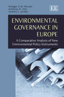 Environmental Governance in Europe av Rudiger K. W. Wurzel, Anthony R. Zito og Andrew J. Jordan (Innbundet)