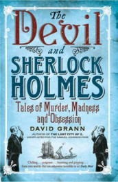 The devil and Sherlock Holmes av David Grann (Heftet)