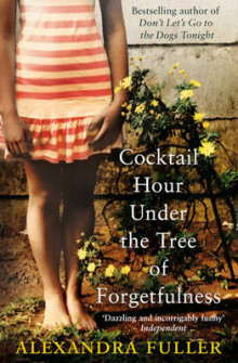 Cocktail Hour Under the Tree of Forgetfulness av Alexandra Fuller (Heftet)