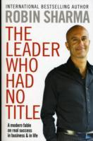 The Leader Who Had No Title av Robin S. Sharma (Heftet)