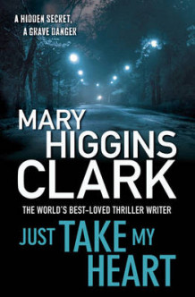 Just Take My Heart av Mary Higgins Clark (Heftet)