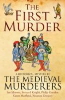 The First Murder av The Medieval Murderers (Heftet)