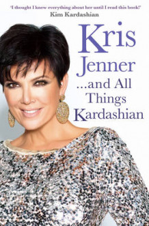 Kris Jenner... and All Things Kardashian av Kris Jenner (Heftet)