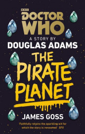 Doctor Who: The Pirate Planet av Douglas Adams og James Goss (Heftet)