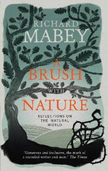 A Brush With Nature av Richard Mabey (Heftet)