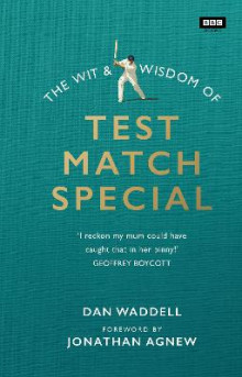 The Wit and Wisdom of Test Match Special av Dan Waddell (Innbundet)