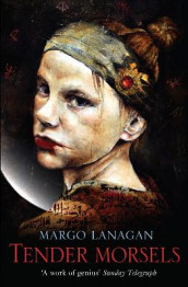 Tender Morsels av Margo Lanagan (Heftet)