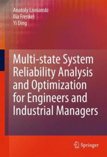Multi-state System Reliability Analysis and Optimization for Engineers and Industrial Managers av Anatoly Lisnianski, Ilia B. Frenkel og Yi Ding (Innbundet)