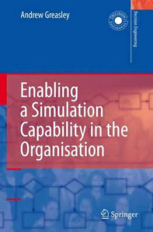 Enabling a Simulation Capability in the Organisation av Andrew Greasley (Heftet)