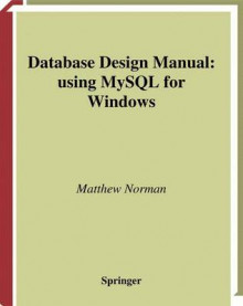 Database Design Manual: using MySQL for Windows av Matthew Norman (Heftet)